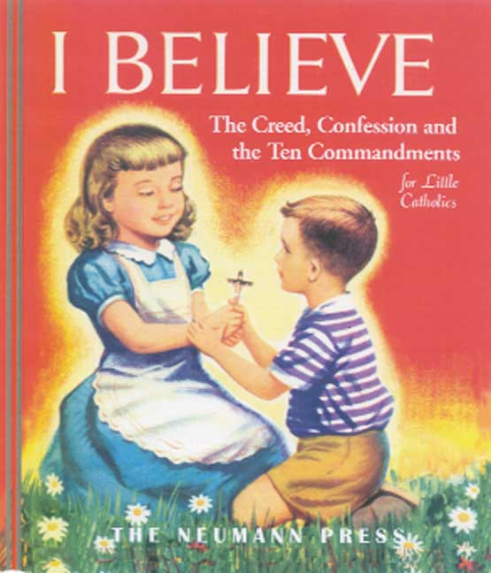 "What Children Believe: ""I Believe"" Hardcover Book For Catholic Children"